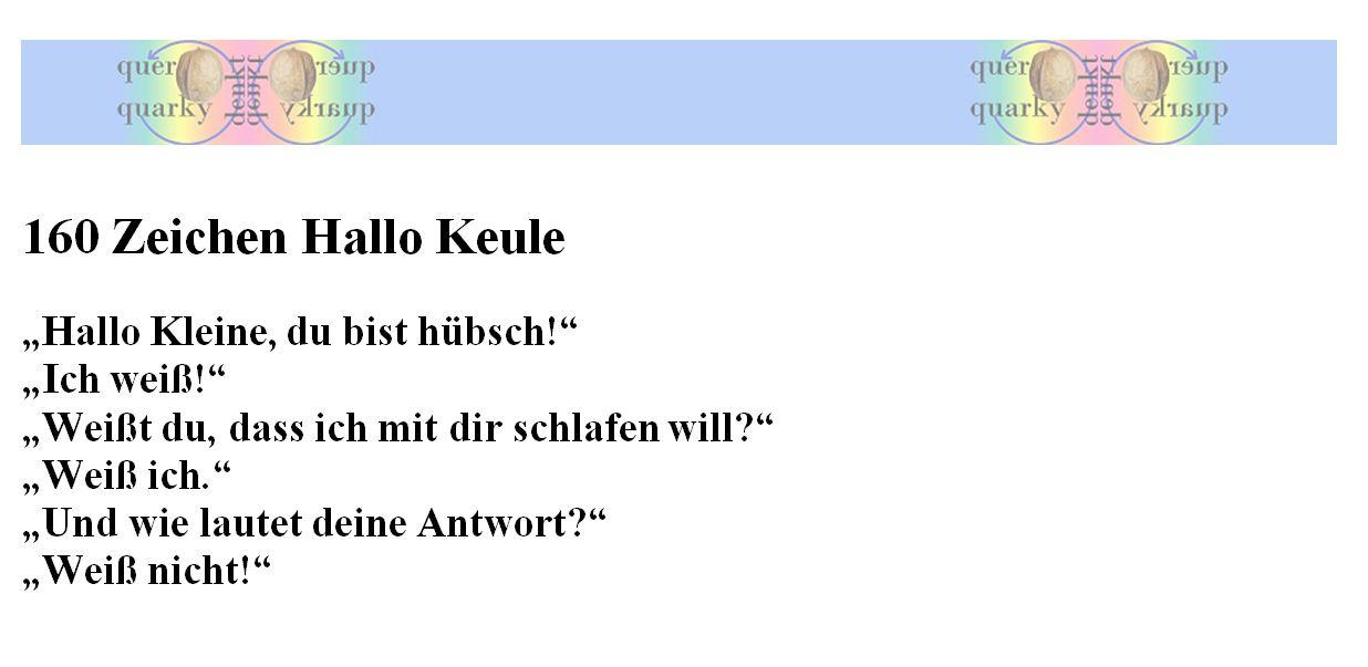 160 Zeichen Hallo Keule